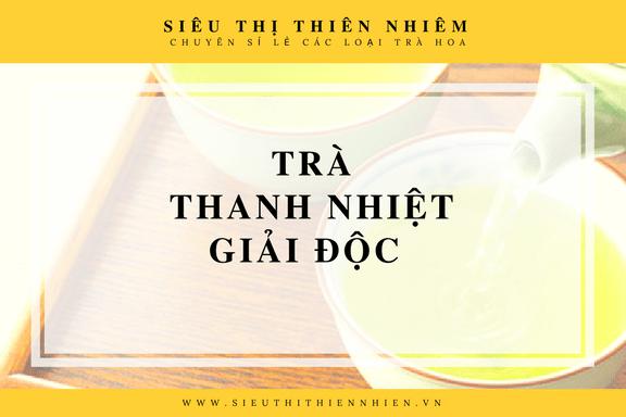 Trà Thanh Nhiệt Giải Độc