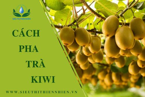 Cach-pha-tra-kiwi
